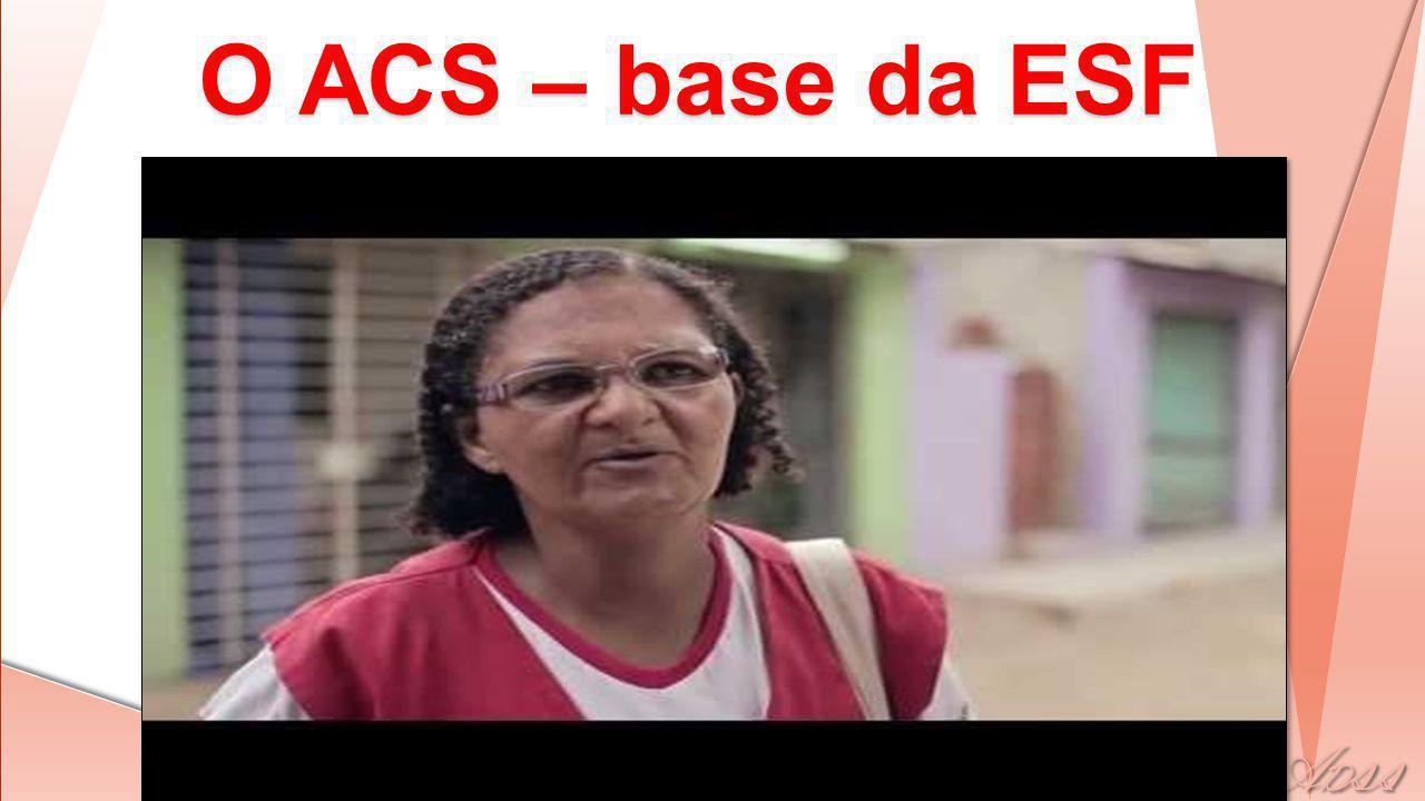 O ACS – base da ESF