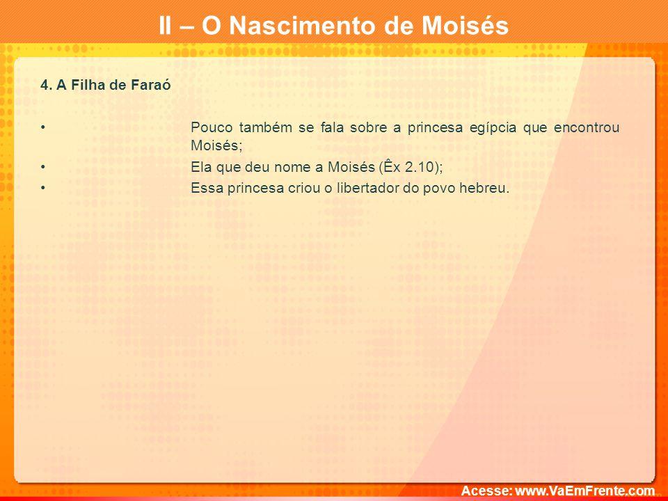 II – O Nascimento de Moisés 4.