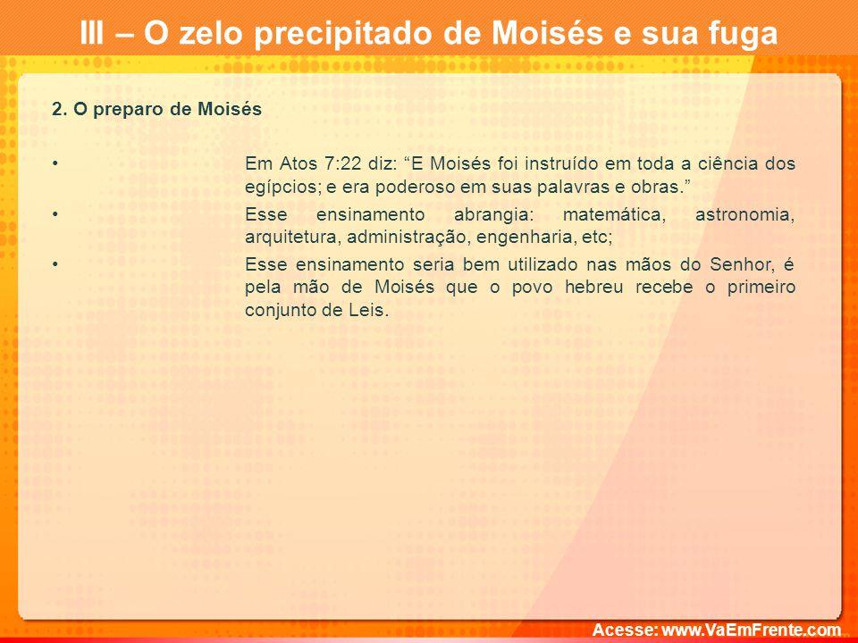 III – O zelo precipitado de Moisés e sua fuga 2.