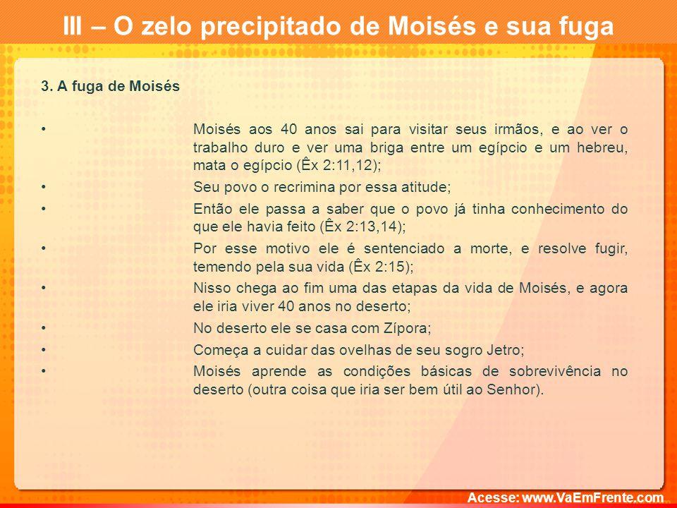 III – O zelo precipitado de Moisés e sua fuga 3.