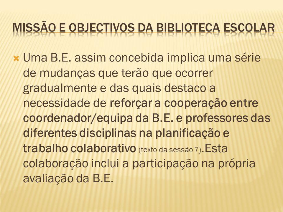  Uma B.E. assim concebida implica uma série de mudanças que terão que ocorrer gradualmente e das quais destaco a necessidade de reforçar a cooperação