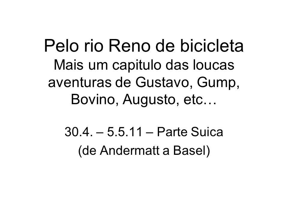 Pelo rio Reno de bicicleta Mais um capitulo das loucas aventuras de Gustavo, Gump, Bovino, Augusto, etc… 30.4.