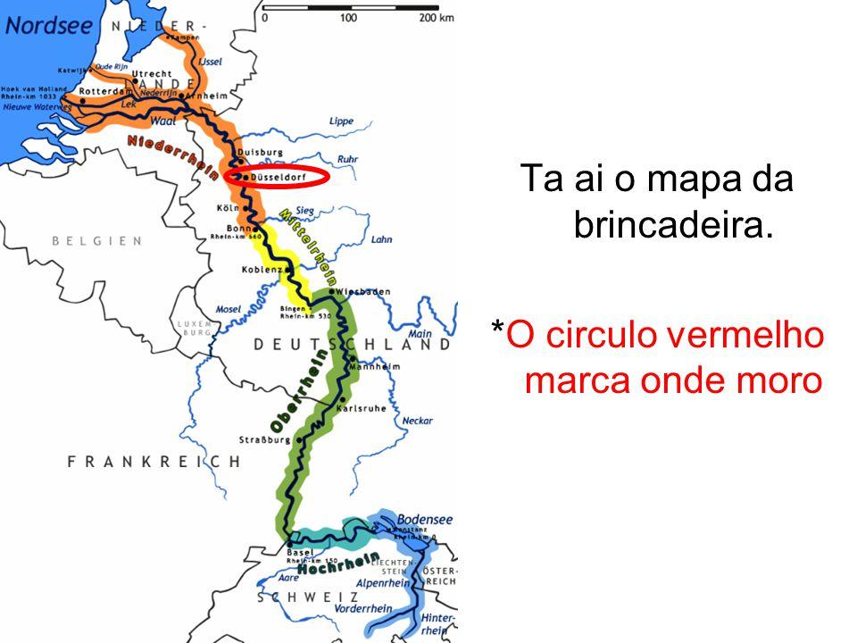 Ta ai o mapa da brincadeira. *O circulo vermelho marca onde moro