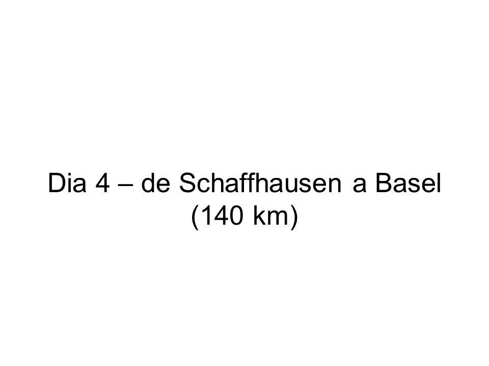Dia 4 – de Schaffhausen a Basel (140 km)