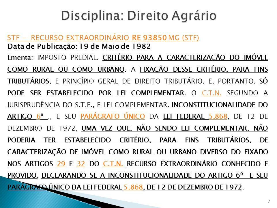 STF - RECURSO EXTRAORDINÁRIO RE 93850 MG (STF) Data de Publicação: 19 de Maio de 1982 Ementa: IMPOSTO PREDIAL. CRITÉRIO PARA A CARACTERIZAÇÃO DO IMÓVE
