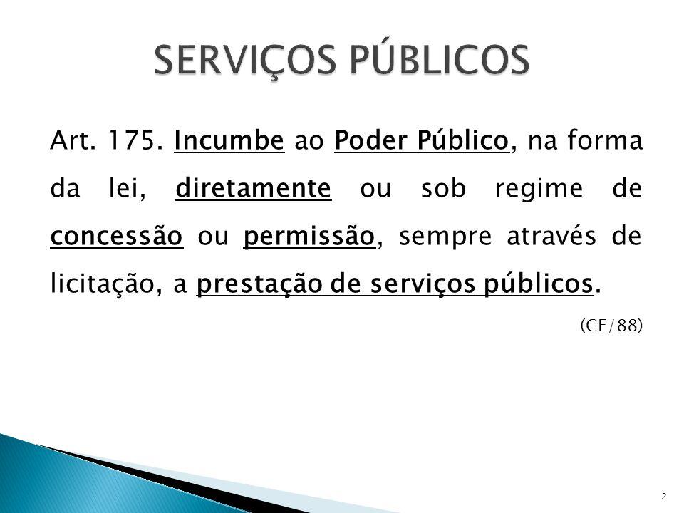  Serviços indivisíveis ⇨ coletividade  Serviços não podem ser mantidos por: ◦ Taxa ◦ Tarifa  Mas por outros tributos: ◦ Impostos; ◦ Contribuição de melhoria; ◦ Contribuição da Iluminação pública (antiga taxa)  Ex: Ilumin.
