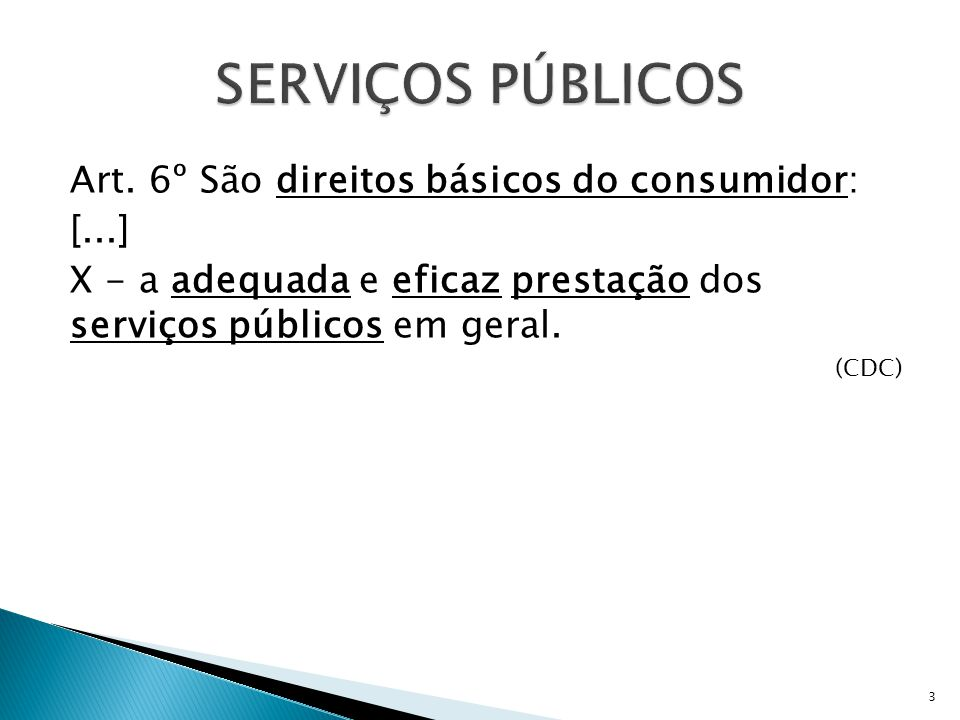  Serviços divisíveis ⇨ particular  Serviços devem ser remunerados por: ◦ Taxa ◦ Tarifa  Ex: Telefone, água, energia...
