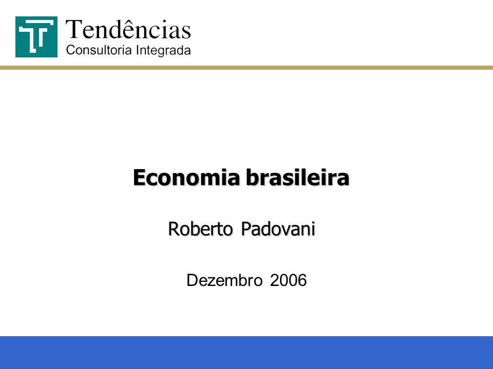 Economia brasileira Roberto Padovani Dezembro 2006