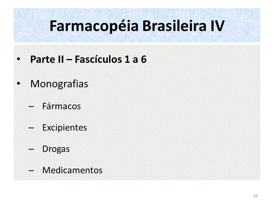 Farmacopéia Brasileira IV Parte II – Fascículos 1 a 6 Monografias – Fármacos – Excipientes – Drogas – Medicamentos 16