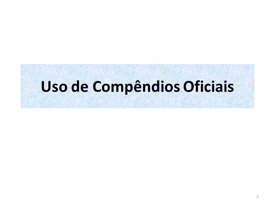 Compêndios Oficiais Especificações e métodos: Revisão Bibliográfica intensa Onde.
