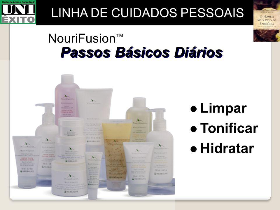 NouriFusion ™ Passos Básicos Diários Limpar Tonificar Hidratar Limpar Tonificar Hidratar LINHA DE CUIDADOS PESSOAIS