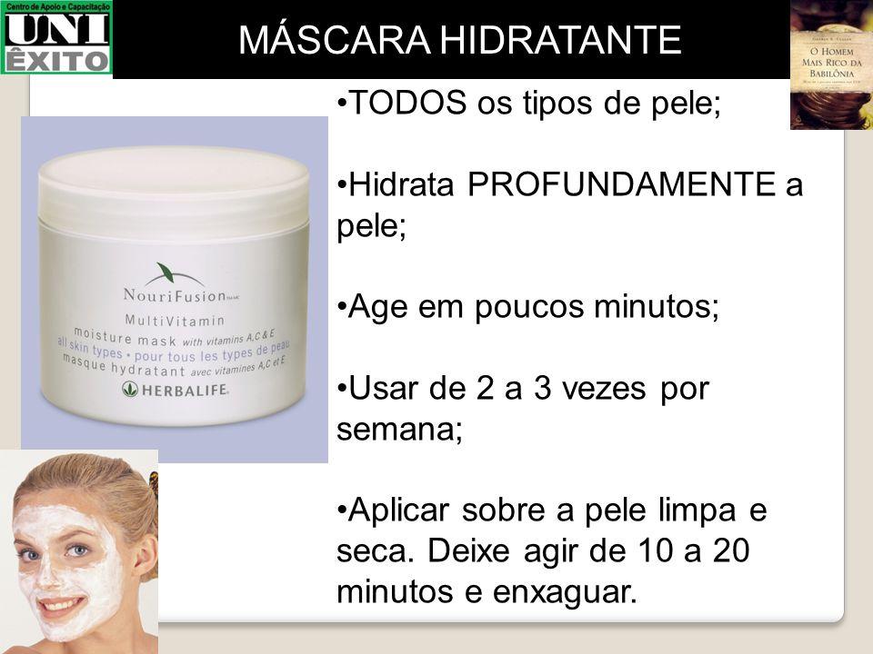 TODOS os tipos de pele; Hidrata PROFUNDAMENTE a pele; Age em poucos minutos; Usar de 2 a 3 vezes por semana; Aplicar sobre a pele limpa e seca. Deixe
