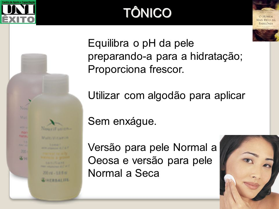 Equilibra o pH da pele preparando-a para a hidratação; Proporciona frescor. Utilizar com algodão para aplicar Sem enxágue. Versão para pele Normal a O
