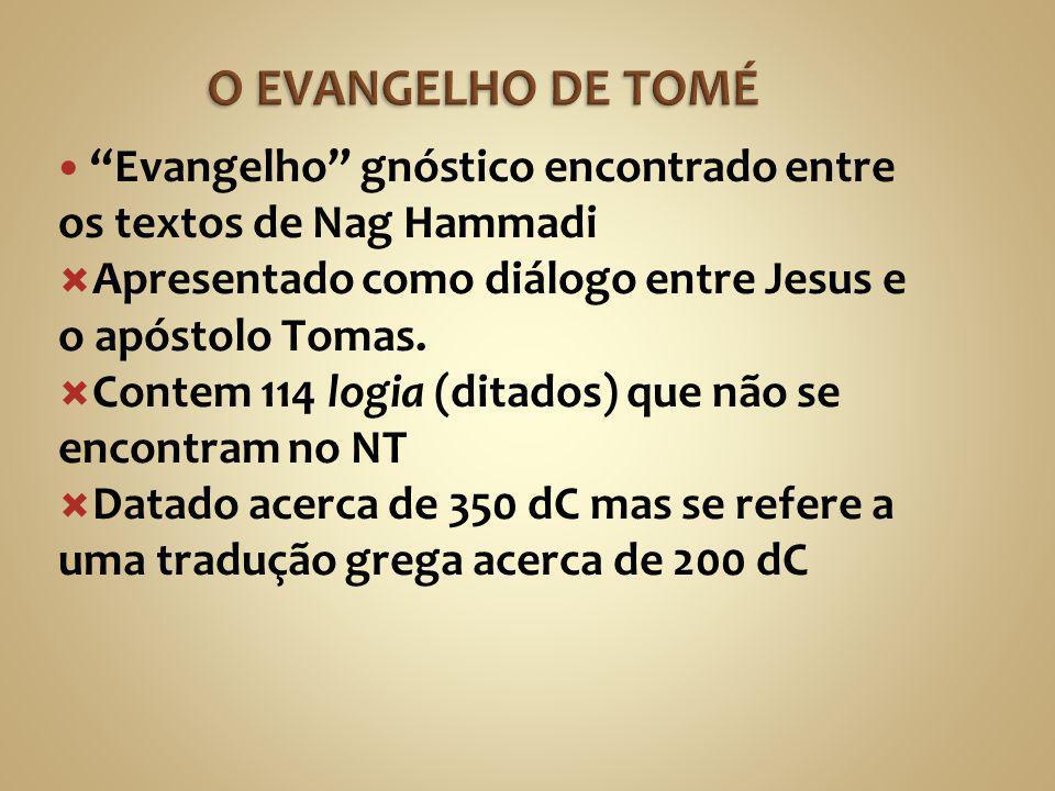 """""""Evangelho"""" gnóstico encontrado entre os textos de Nag Hammadi  Apresentado como diálogo entre Jesus e o apóstolo Tomas.  Contem 114 logia (ditados)"""