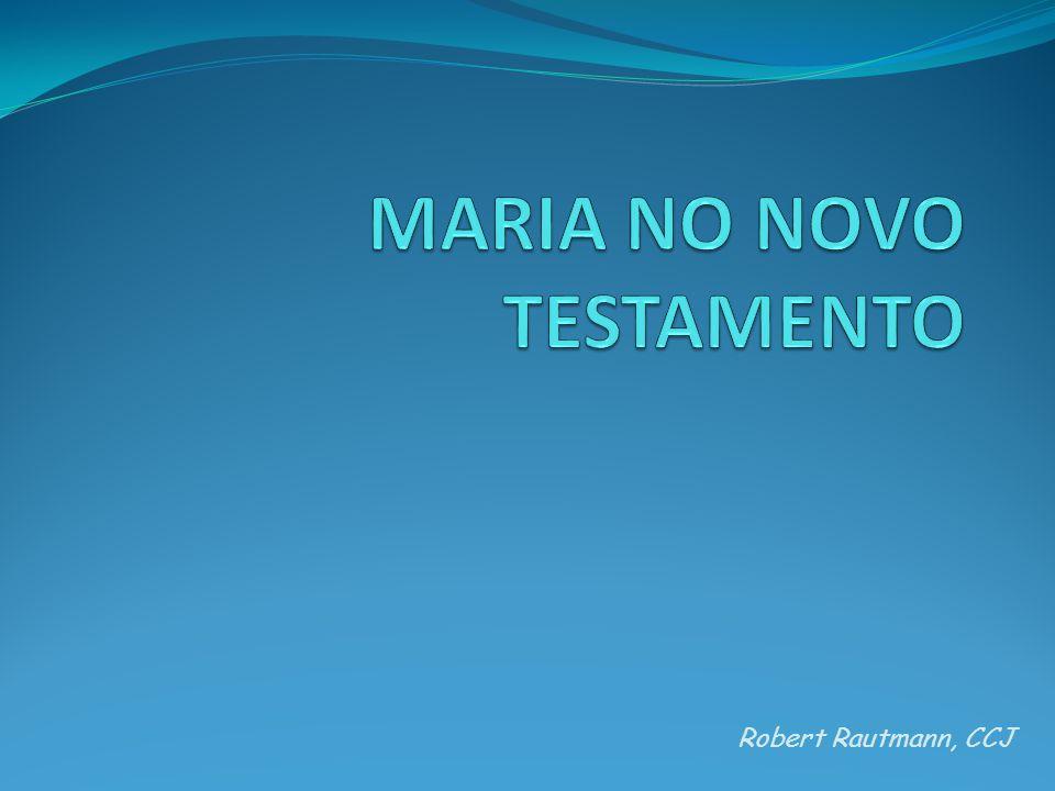 Maria no NT Os textos relativos à Maria compreendem os Evangelhos, Atos dos Apóstolos (cáp.