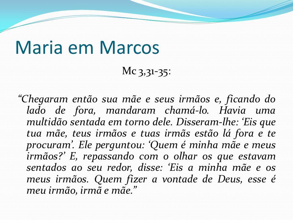 """Maria em Marcos Mc 3,31-35: """"Chegaram então sua mãe e seus irmãos e, ficando do lado de fora, mandaram chamá-lo. Havia uma multidão sentada em torno d"""