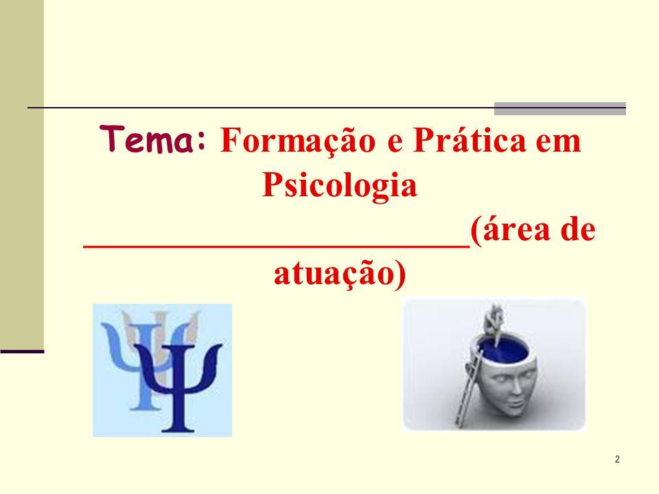 Seminário sobre Formação e Prática em uma das áreas (clínica, escolar educacional, sócial- comunitária, organizacional, hospitalar, jurídica) da Psicologia.