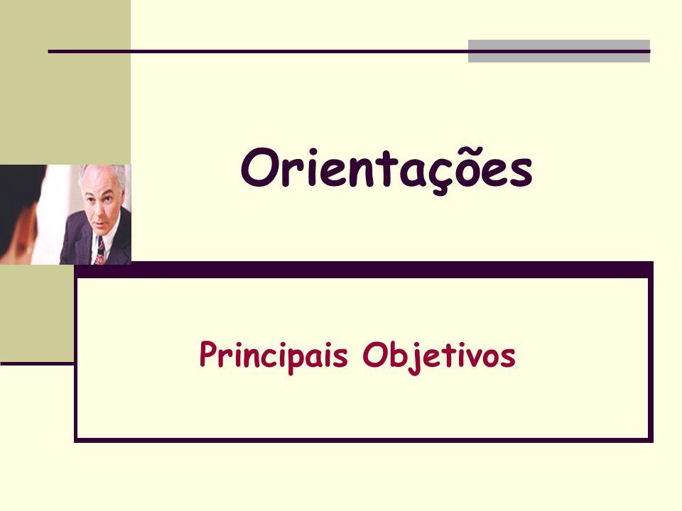 Orientações Principais Objetivos