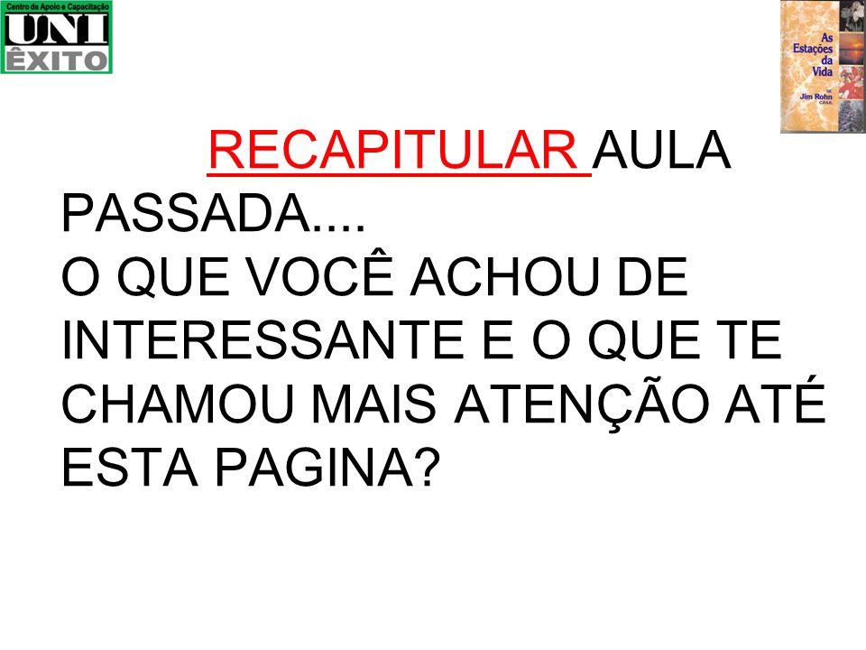 RECAPITULAR AULA PASSADA....