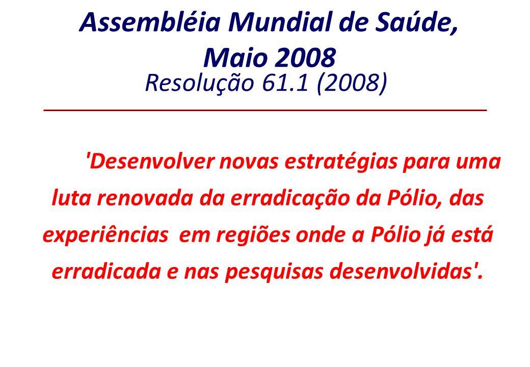 Assembléia Mundial de Saúde, Maio 2008 'Desenvolver novas estratégias para uma luta renovada da erradicação da Pólio, das experiências em regiões onde