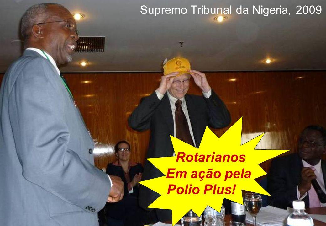 Rotarianos Em ação pela Polio Plus! Supremo Tribunal da Nigeria, 2009