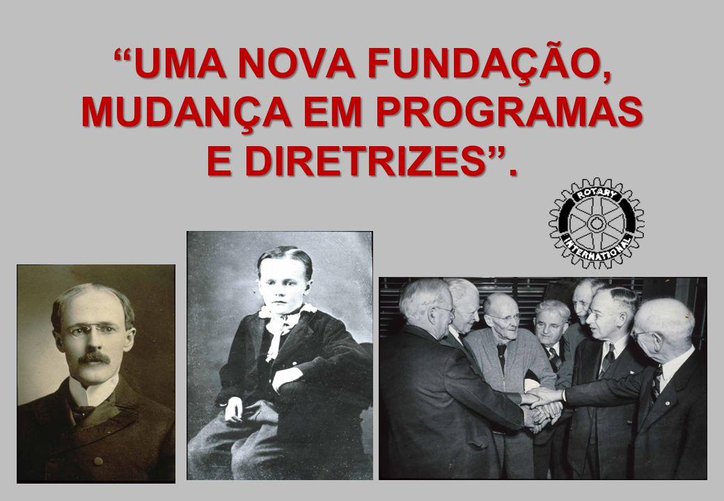 """""""UMA NOVA FUNDAÇÃO, MUDANÇA EM PROGRAMAS E DIRETRIZES""""."""