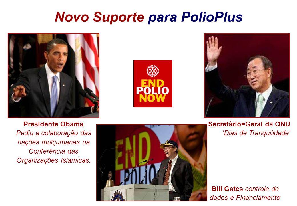 Novo Suporte para PolioPlus Secretário=Geral da ONU 'Dias de Tranquilidade' Presidente Obama Pediu a colaboração das nações mulçumanas na Conferência
