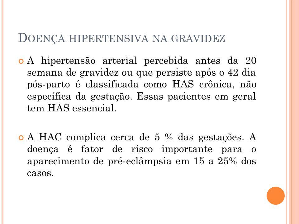 D OENÇA HIPERTENSIVA NA GRAVIDEZ Cabe lembrar que a PA sofre queda fisiológica no segundo trimestre da gravidez.