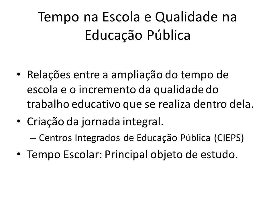 Tempo na Escola e Qualidade na Educação Pública Relações entre a ampliação do tempo de escola e o incremento da qualidade do trabalho educativo que se