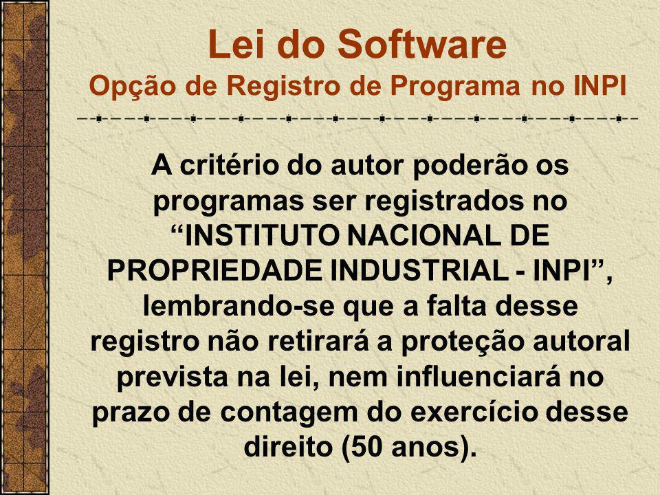 """Lei do Software Opção de Registro de Programa no INPI A critério do autor poderão os programas ser registrados no """"INSTITUTO NACIONAL DE PROPRIEDADE I"""
