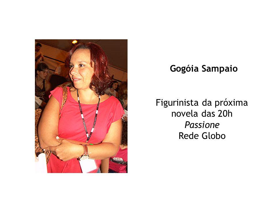 Gogóia Sampaio Figurinista da próxima novela das 20h Passione Rede Globo