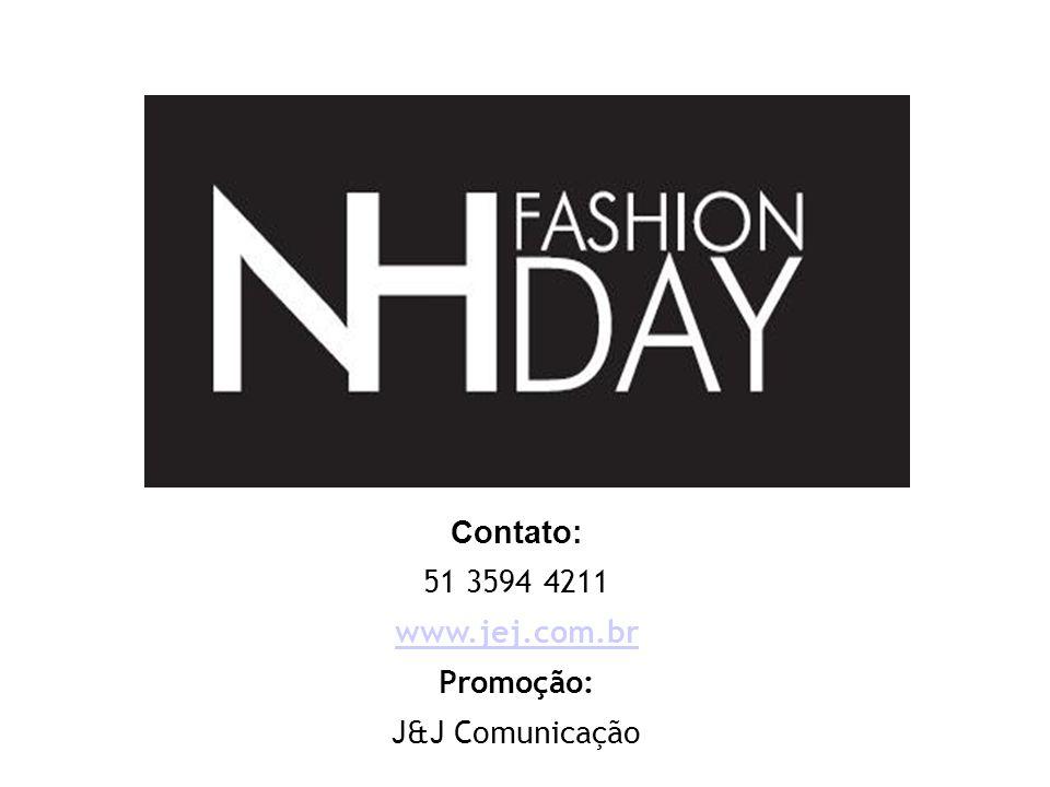 Contato: 51 3594 4211 www.jej.com.br Promoção: J&J Comunicação