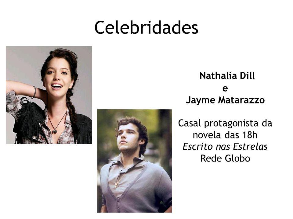 Celebridades Nathalia Dill e Jayme Matarazzo Casal protagonista da novela das 18h Escrito nas Estrelas Rede Globo