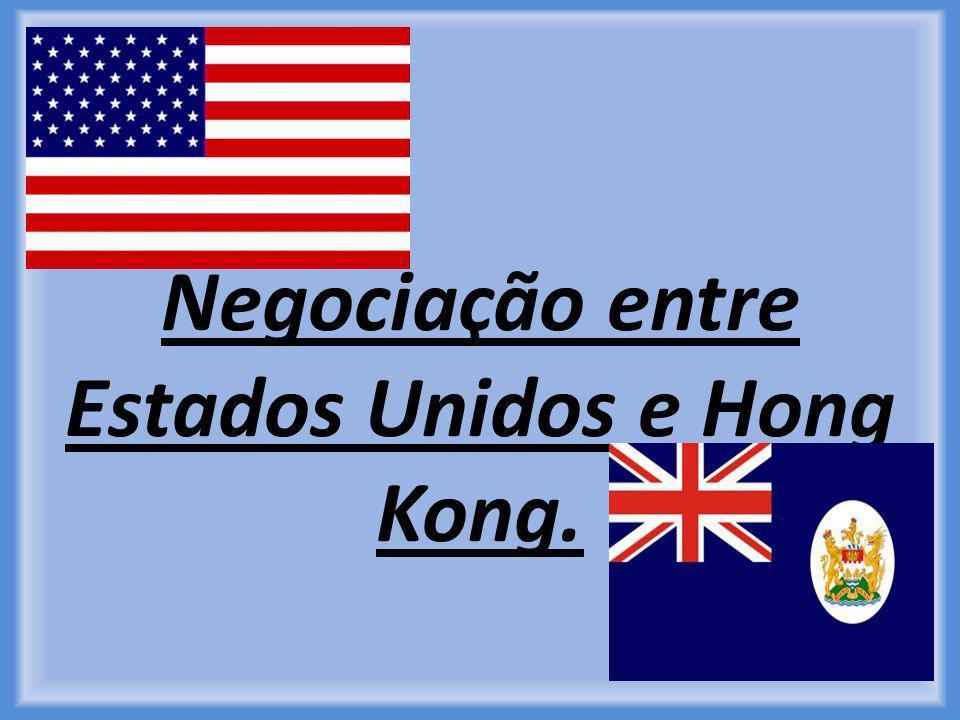 Negociação entre Estados Unidos e Hong Kong.