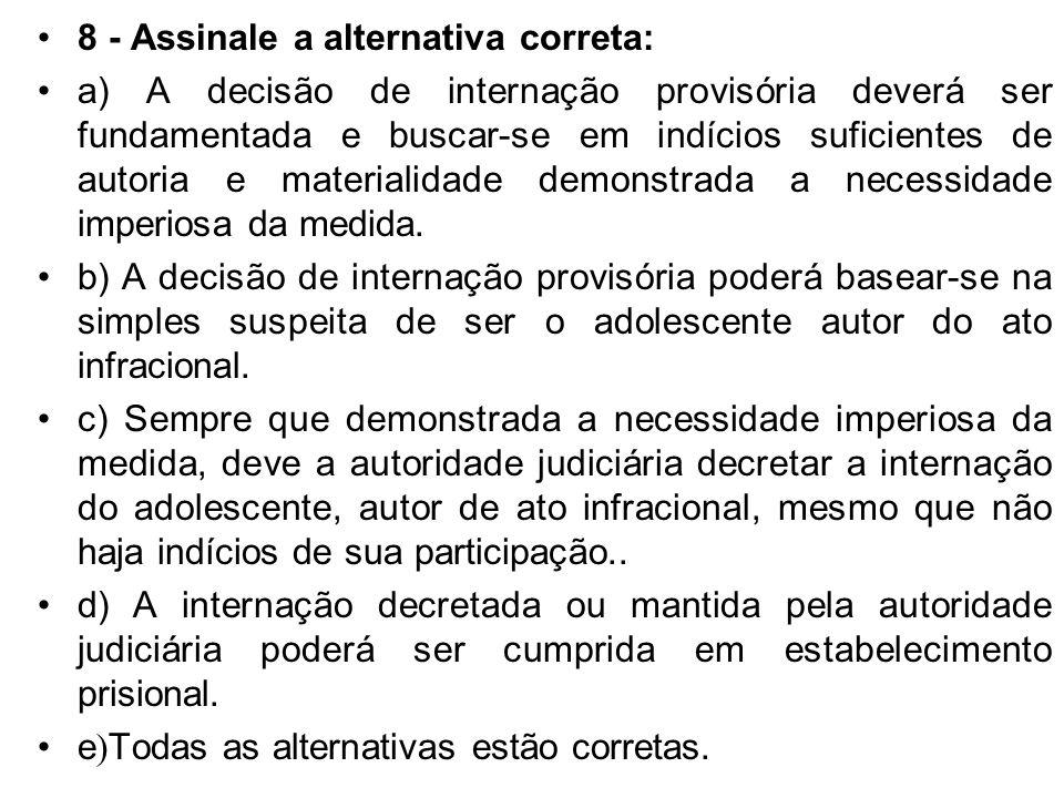 7- Assinale a alternativa correta: O período máximo permitido para a medida sócio-educativa de internação não excederá a) Três (03) meses b) Seis (06)