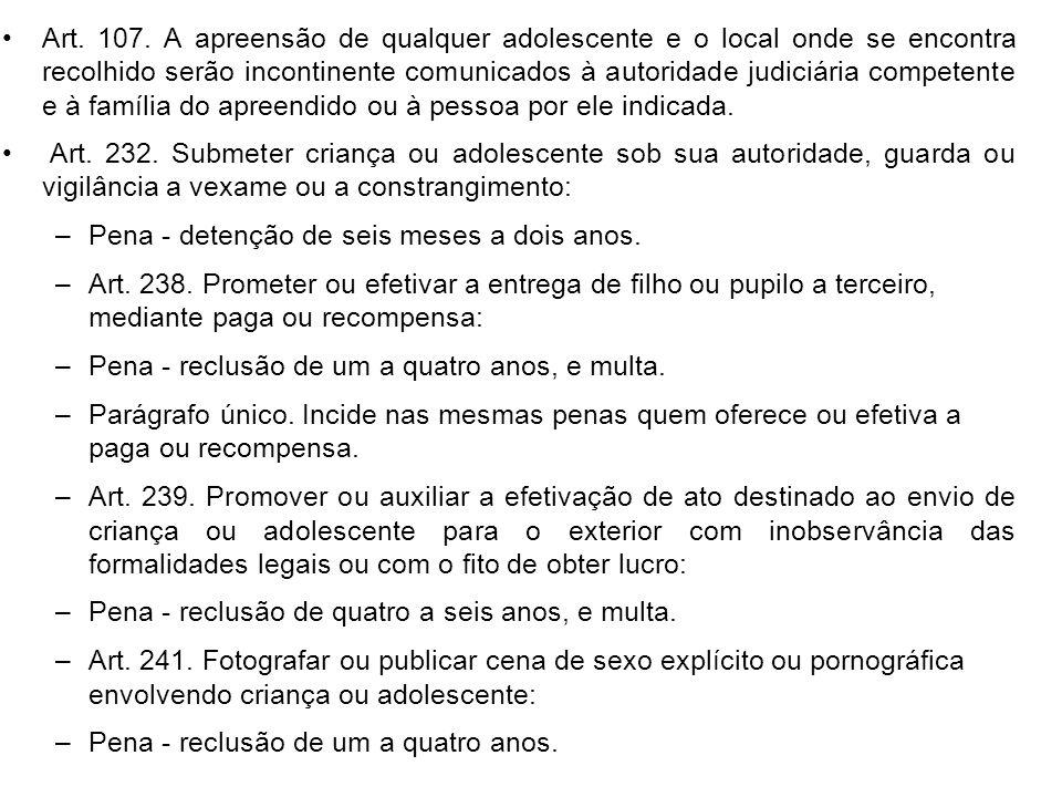 12- Assinale a alternativa certa: a) A autoridade policial responsável pela apreensão de criança e adolescente obrigatoriamente comunica do fato ao Mi