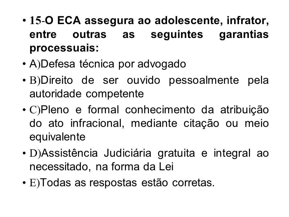 14- Estando o adolescente internado provisoriamente qual o prazo que tem o juiz para encerrar o procedimento? a ) 02 meses b ) 45 dias (art.108 ECA) c