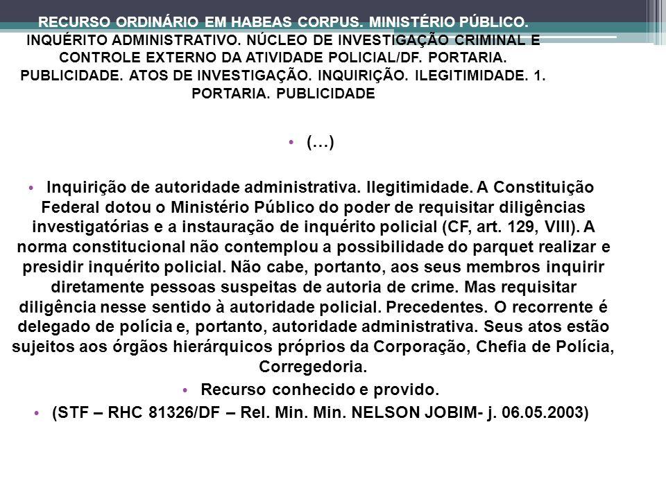 RECURSO ORDINÁRIO EM HABEAS CORPUS. MINISTÉRIO PÚBLICO. INQUÉRITO ADMINISTRATIVO. NÚCLEO DE INVESTIGAÇÃO CRIMINAL E CONTROLE EXTERNO DA ATIVIDADE POLI