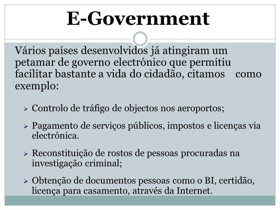 E-Government Vários países desenvolvidos já atingiram um petamar de governo electrónico que permitiu facilitar bastante a vida do cidadão, citamos com