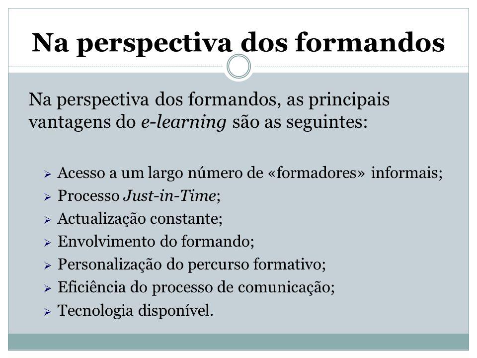 Na perspectiva dos formandos Na perspectiva dos formandos, as principais vantagens do e-learning são as seguintes:  Acesso a um largo número de «form