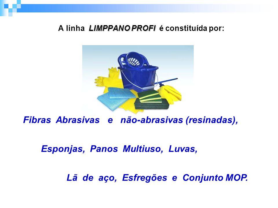 Fibras Abrasivas e não-abrasivas (resinadas), Esponjas, Panos Multiuso, Luvas, Lã de aço, Esfregões e Conjunto MOP.