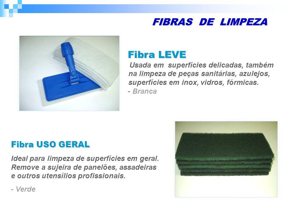 FIBRAS DE LIMPEZA Fibra LEVE Usada em superfícies delicadas, também na limpeza de peças sanitárias, azulejos, superfícies em inox, vidros, fórmicas.