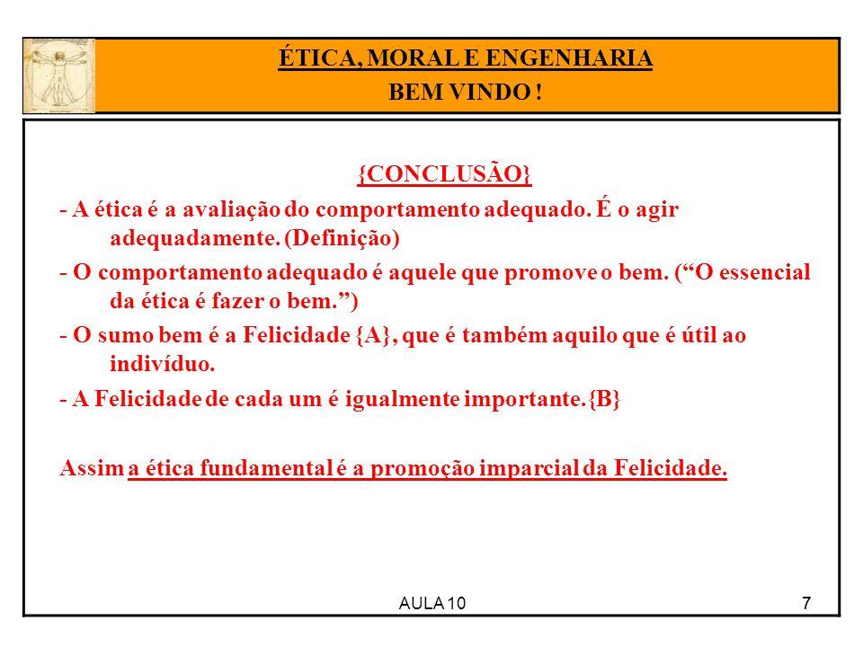AULA 10 7 {CONCLUSÃO} - A ética é a avaliação do comportamento adequado.