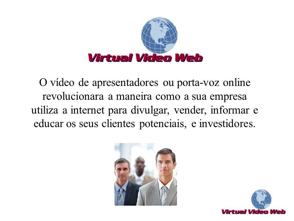 O vídeo de apresentadores ou porta-voz online revolucionara a maneira como a sua empresa utiliza a internet para divulgar, vender, informar e educar o