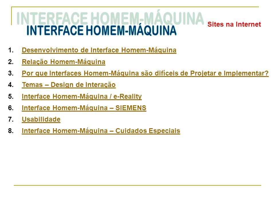 Sites na Internet 1.Desenvolvimento de Interface Homem-MáquinaDesenvolvimento de Interface Homem-Máquina 2.Relação Homem-MáquinaRelação Homem-Máquina