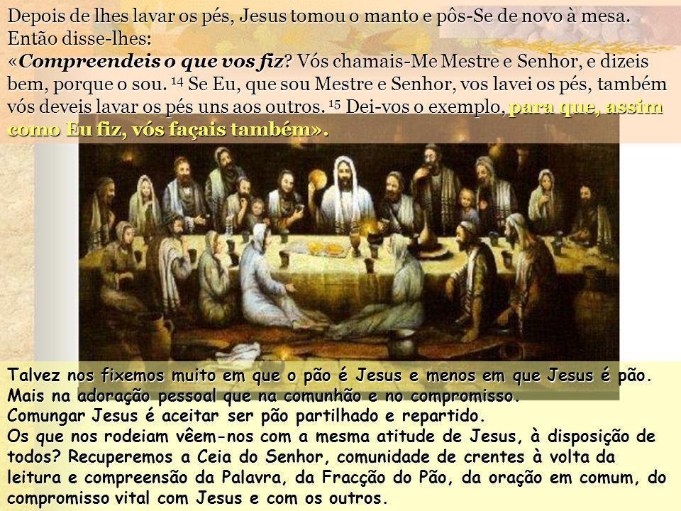 Jesus respondeu-lhe: «Aquele que já tomou banho está limpo e não precisa de lavar senão os pés. Vós estais limpos, mas não todos». Jesus bem sabia que