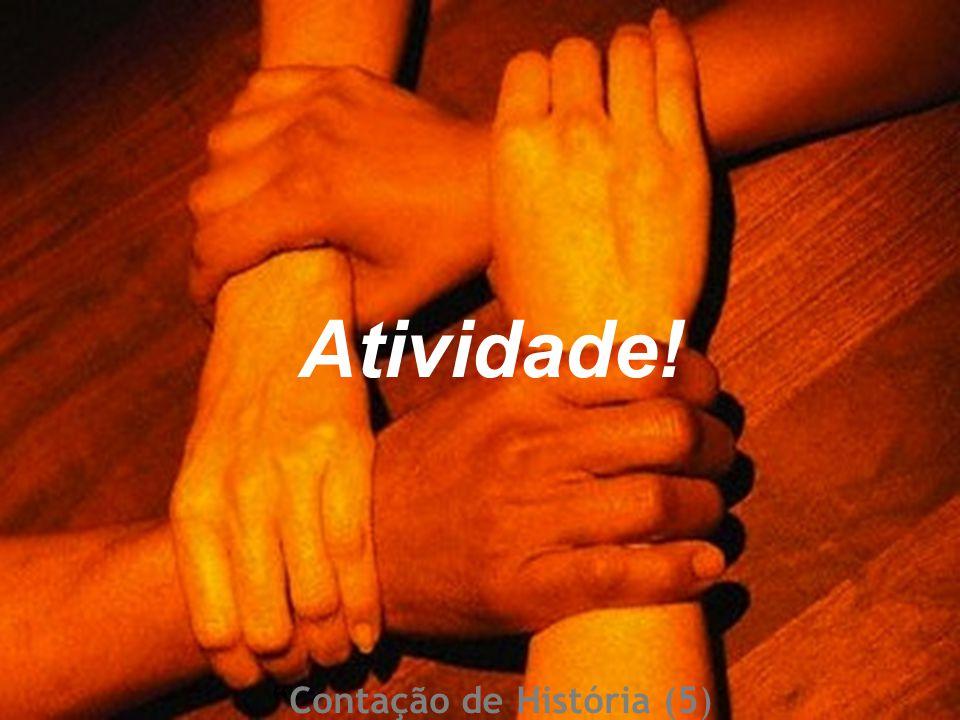 Cleuton R. Carrijo Gestão por Competências Atividade! Contação de História (5)