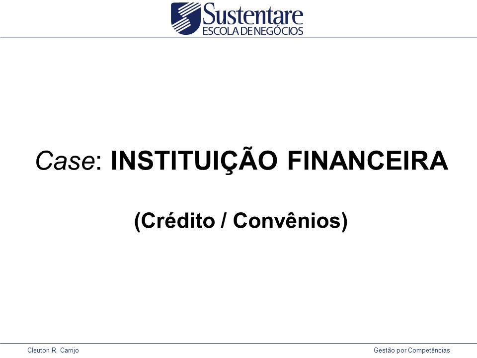 Case: INSTITUIÇÃO FINANCEIRA (Crédito / Convênios)