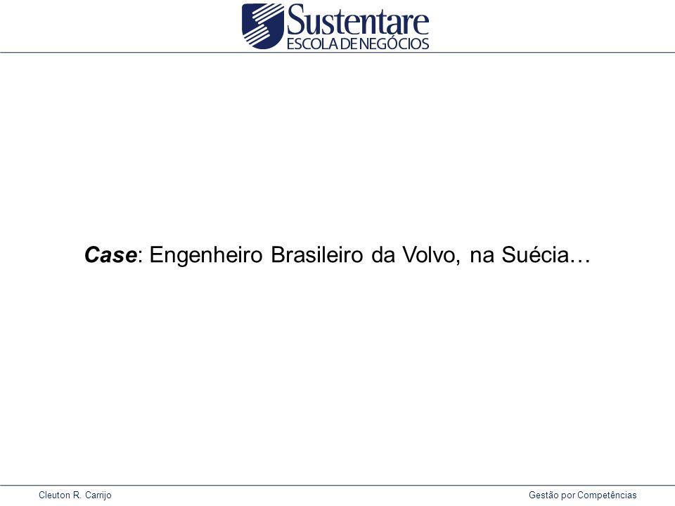 Cleuton R. Carrijo Gestão por Competências Case: Engenheiro Brasileiro da Volvo, na Suécia…