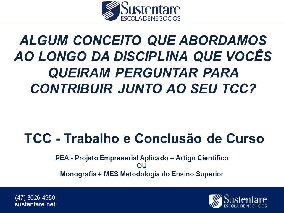 Cleuton R. Carrijo Gestão por Competências (47) 3026 4950 sustentare.net TCC - Trabalho e Conclusão de Curso PEA - Projeto Empresarial Aplicado + Arti